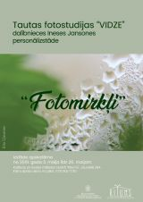 "Folk photo studio ""Vidze""  participant`s Ineses Jansones personal exhibition ""Fotomoments"""